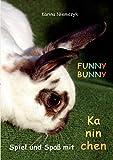 FUNNY BUNNY: Spiel und Spaß mit Kaninchen